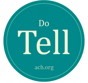 "Image of round teal sticker with the text ""Do Tell"" in large letters and the link ACH.org beneath"""